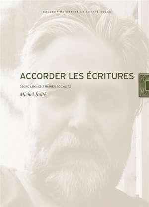 Accorder les écritures : Georg Lukacs, Rainer Rochlitz