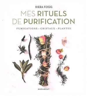 Mes rituels de purification : fumigations, cristaux, plantes