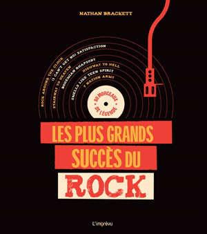 Les plus grands succès du rock : 80 morceaux de légende