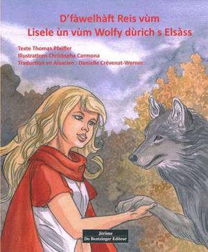 D' fàwelhàft reis vùm Lisele ùn vùm Wolfy dùrich s Elsàss