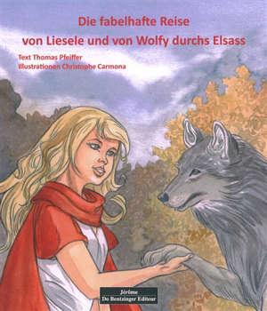 Die fabelhafte Reise von Lisele und von Wolfy im Elsass