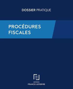 Procédures fiscales : recouvrement, contrôle, contentieux
