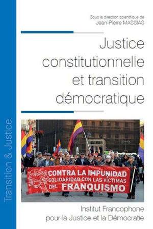 Justice constitutionnelle et transition démocratique