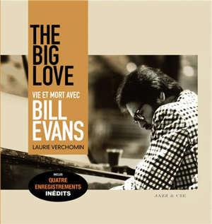 The big love : vie et mort avec Bill Evans