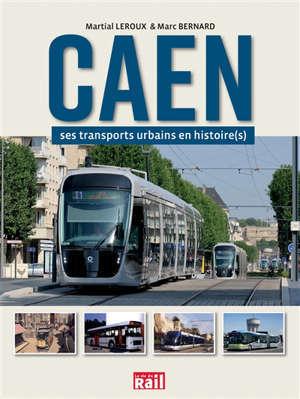 Caen, ses transports urbains en histoire(s)