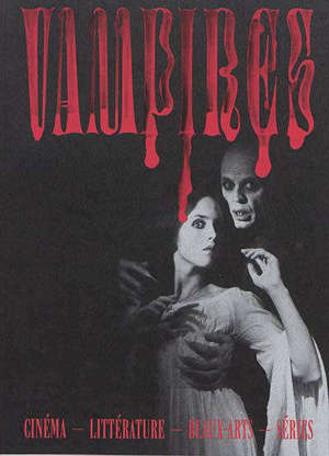Vampires : cinéma, littérature, beaux-arts, séries
