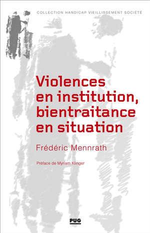 Violences en institution, bientraitance en situation