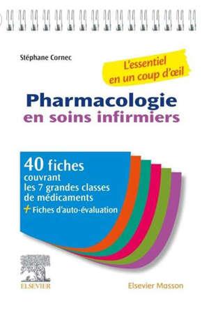 Pharmacologie en soins infirmiers : l'essentiel en un coup d'oeil : 40 fiches couvrant les 7 grandes classes de médicaments + fiches d'auto-évaluation