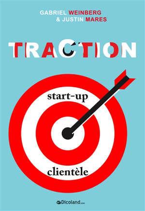 Traction : comment toute start-up peut développer rapidement sa clientèle