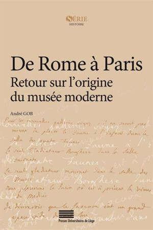 De Rome à Paris : retour sur l'origine du musée moderne