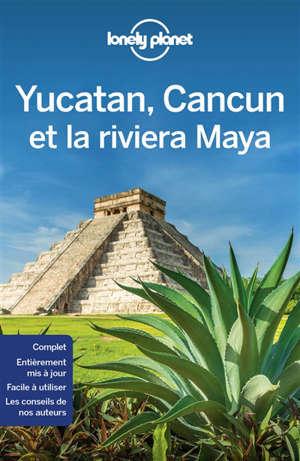 Yucatan, Cancun et Riviera Maya