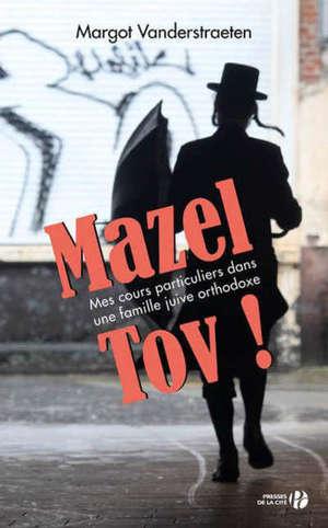 Mazel tov ! : mes cours particuliers dans une famille juive orthodoxe