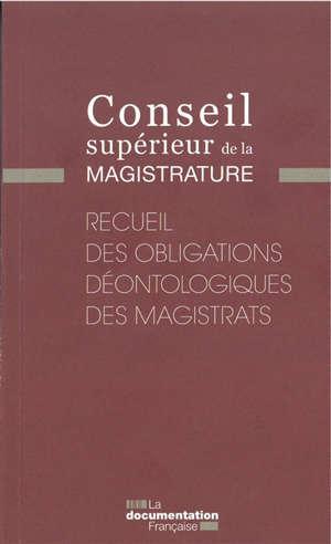 Le recueil des obligations déontologiques des magistrats