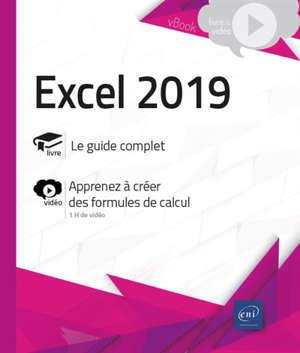 Excel 2019 : le guide complet, apprenez à créer des formules de calcul