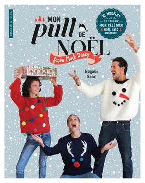 Mon pull de Noël façon Marc Darcy : 10 modèles custo et tricot pour célébrer Noël avec humour !