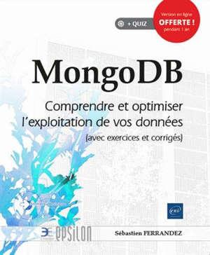 MongoDB : comprendre et optimiser l'exploitation de vos données (avec exercices et corrigés)