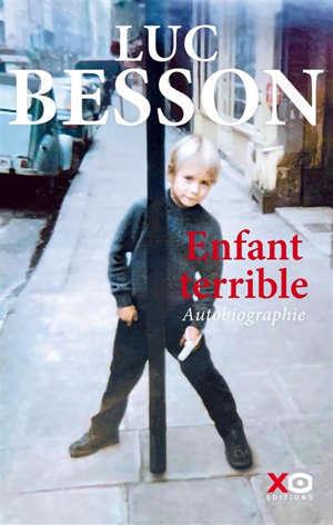 Enfant terrible : autobiographie