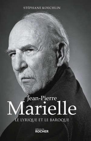 Jean-Pierre Marielle : le lyrique et le baroque