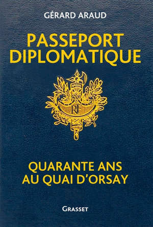 Passeport diplomatique : quarante ans au Quai d'Orsay