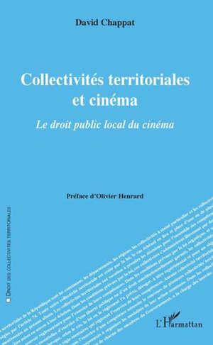 Collectivités territoriales et cinéma : le droit public local du cinéma