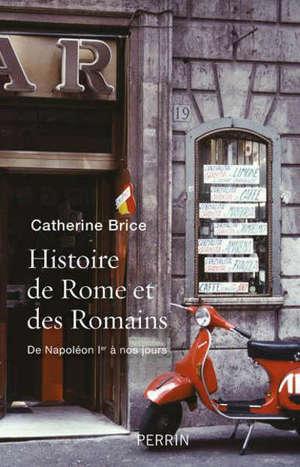 Histoire de Rome et des Romains : de Napoléon Ier à nos jours