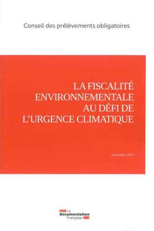 La fiscalité environnementale au défi de l'urgence climatique : septembre 2019