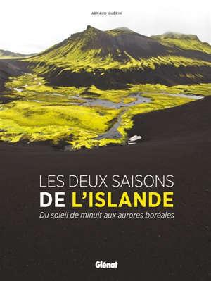 Les deux saisons de l'Islande : du soleil de minuit aux aurores boréales