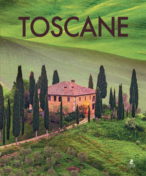 Toscane = Toscana = Tuscany