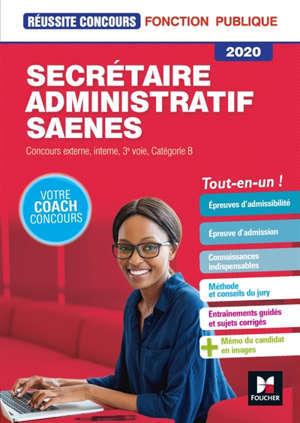 Secrétaire administratif SAENES : concours externe, interne, 3e voie, catégorie B 2020 : tout-en-un !