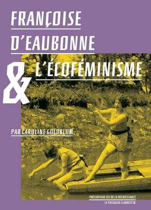 Françoise d'Eaubonne et l'écoféminisme