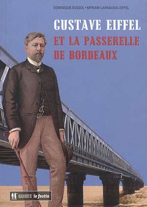 Gustave Eiffel et la passerelle de Bordeaux