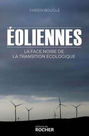 Eoliennes : la face noire de la transition écologique : vers un scandale environnemental mondial