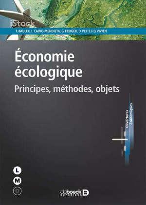 Economie écologique : principes, méthodes, objets