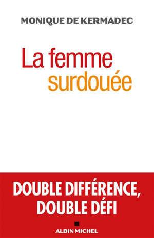 La femme surdouée : double différence, double défi