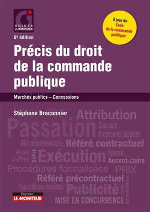 Précis du droit de la commande publique : marchés publics, concessions
