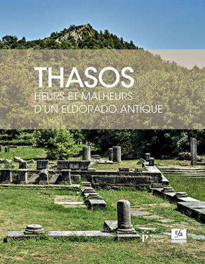 Thasos : heurs et malheurs d'un eldorado antique