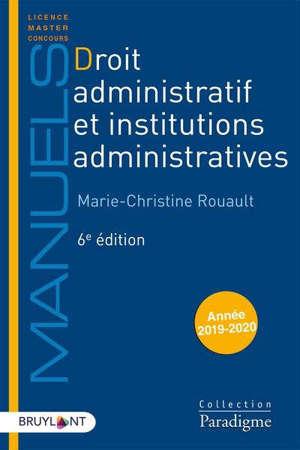Droit administratif et institutions administratives : édition 2020