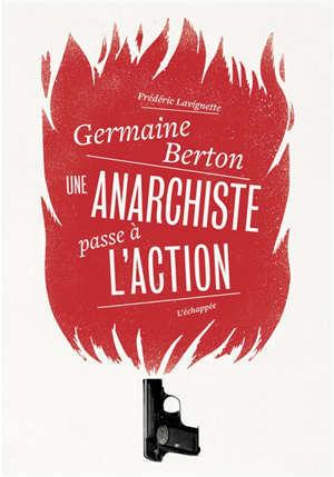 Germaine Berton : une anarchiste passe à l'action