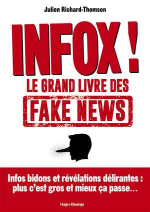 Infox ! : le grand livre des fake news
