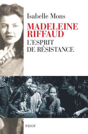 Madeleine Riffaud : l'esprit de résistance