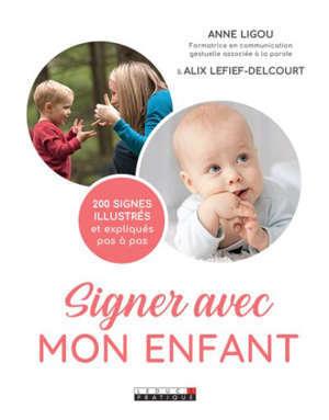 Signer avec mon enfant : la communication gestuelle associée à la parole