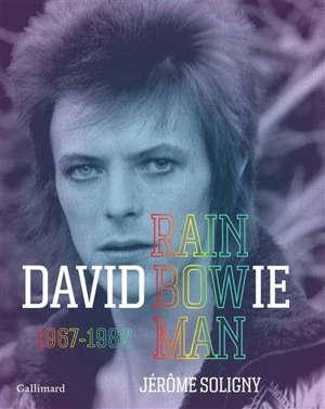 David Bowie : rainbow man : 1967-1980