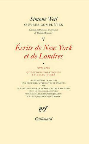 Oeuvres complètes, Volume 5, Ecrits de New York et de Londres. Volume 1, Questions politiques et religieuses (1942-1943)