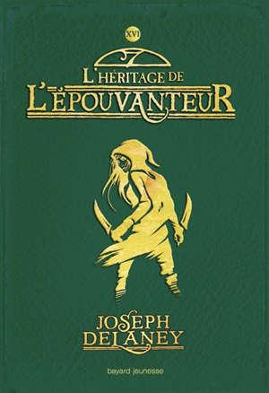 L'Epouvanteur. Volume 16, L'héritage de l'Epouvanteur