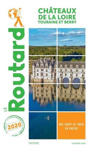 Châteaux de la Loire : Touraine et Berry : 2020