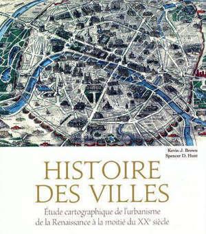 Histoire des villes : étude cartographique de l'urbanisme de la Renaissance à la moitié du XXe siècle