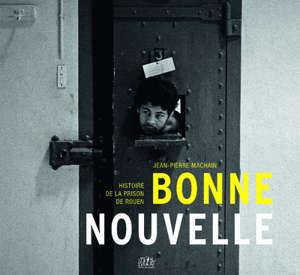 Bonne-Nouvelle : histoire de la prison de Rouen