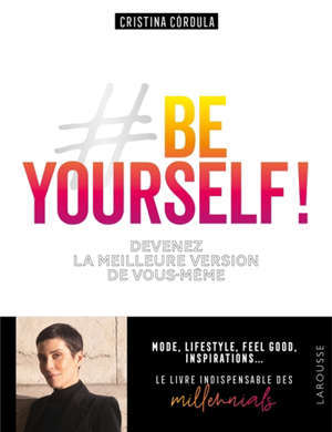 #be yourself ! : devenez la meilleure version de vous-même