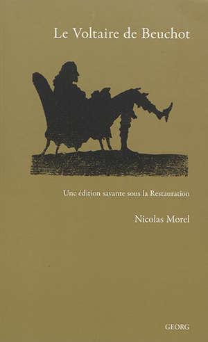 Le Voltaire de Beuchot : une édition savante sous la Restauration