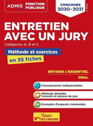 Entretien avec un jury : concours de catégories A et B : méthode et exposés commentés, l'essentiel en 34 fiches, concours 2020-2021